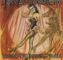pascal comelade - psicotic music'hall (2002)
